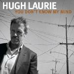 Hugh Laurie   You Don t Know My Mind EP [iTunes Version 2011]