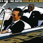 B.B. King   Eric Clapton   Riding with the King