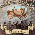 Common Market   Tobacco Road