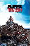 Super Trash FRENCH DVDRIP 2013