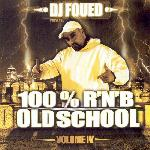 DJ Foued - 100% RnB Old School Volume 4