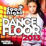 Dancefloor 2013 (Soon Night)